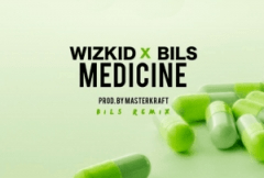 Bils - Medicine (Wizkid Cover)